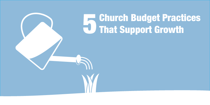 5 Church Budget Practices that Support Growth